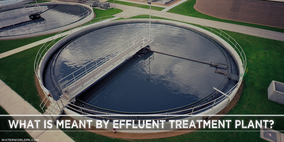 What is meant by effluent treatment plant?