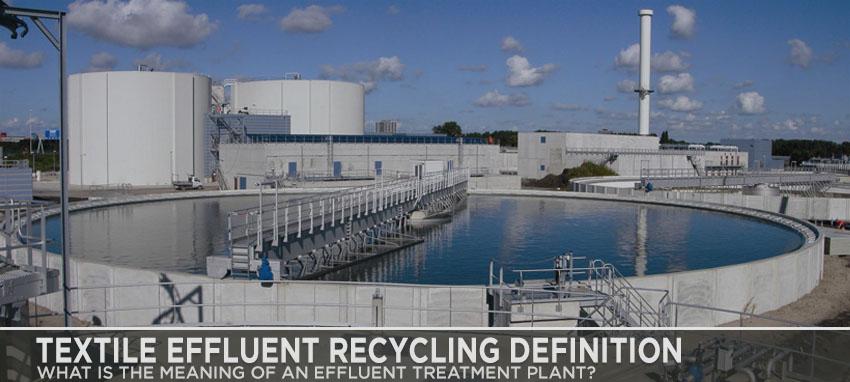 Textile Effluent Recycling Definition